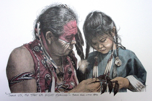 """Teach Us, so That We Might Survive..."" Black Elk"