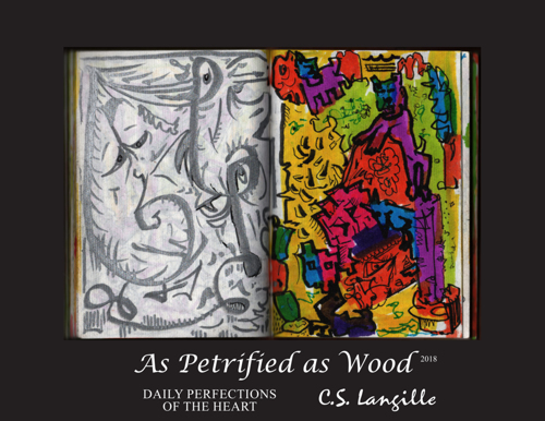 As Petrified as Wood by Chris Langille