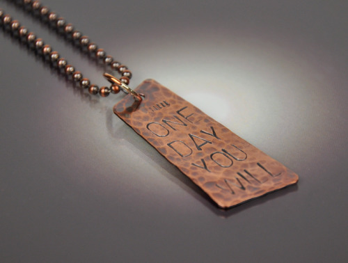 One Day You Will Necklace
