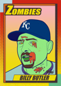 -Zombie Billy Butler