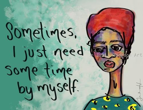 I need time by myself (sticker)