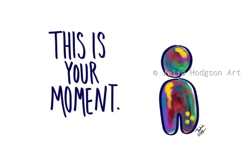 This is your moment (sticker)