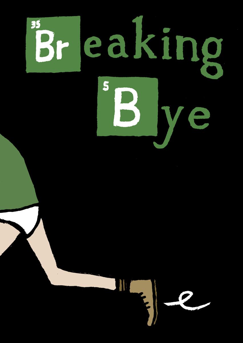 Breaking Bye  (large view)