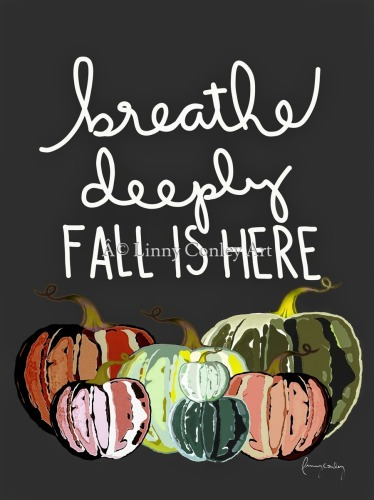 breathe deeply fall is here