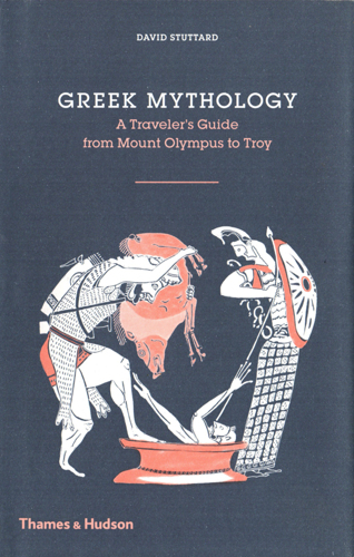 Book Cover 'Greek Mythology - A Traveller's Guide from Mount Olympus to Troy' by David Stuttard