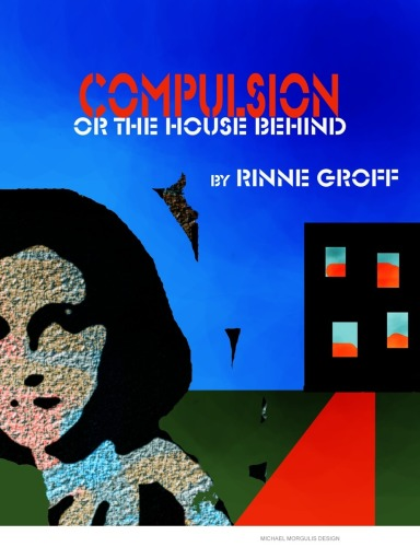 Compulsion, or The House Behind