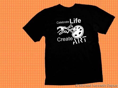 Celebrate Life Create Art T-Shirt Design