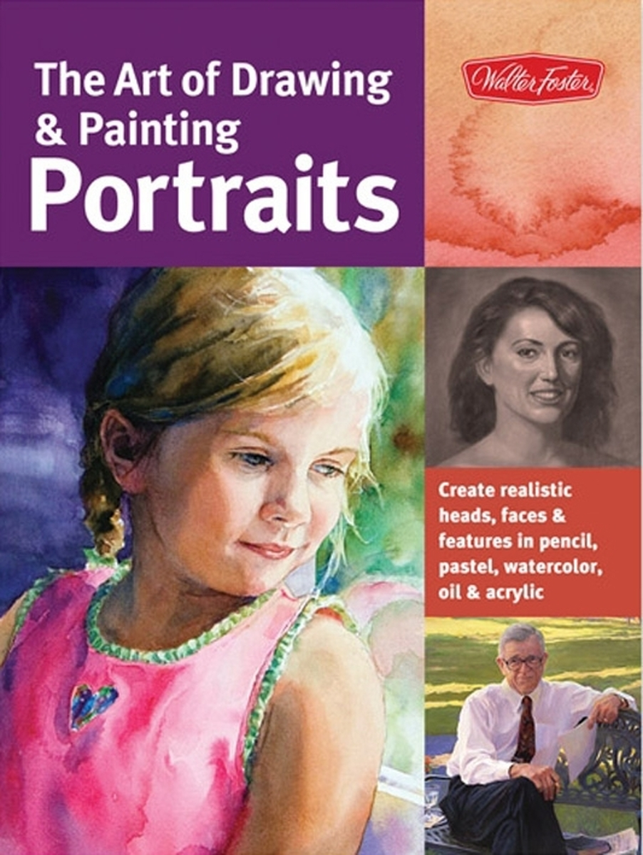 The Art of Drawing & Painting Portraits (large view)