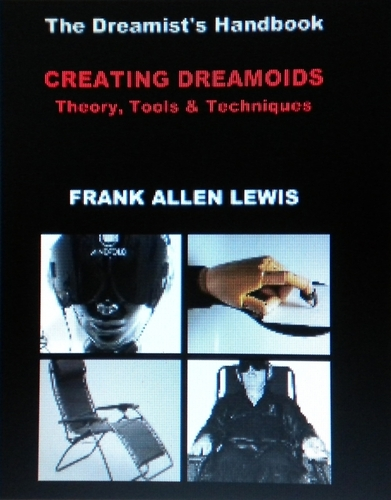 The Dreamist's Handbook - Theory, Tools & Techniques by Frank Allen Lewis