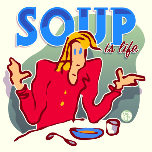 Soup Is Life