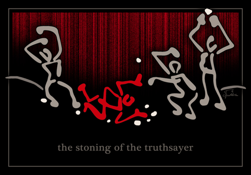 The Stoning Of the Truthsayer