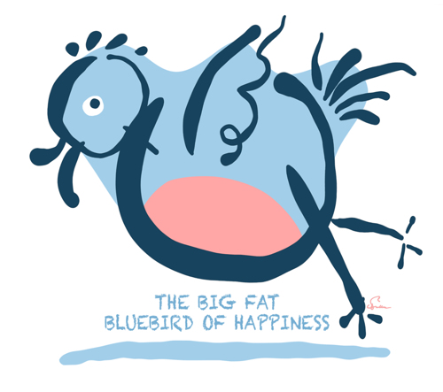 The Big Fat Bluebird of Happiness