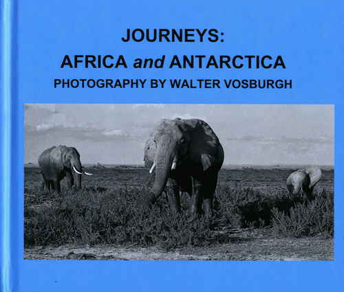 Journeys: Africa and Antarctica by Walter Vosburgh Photography