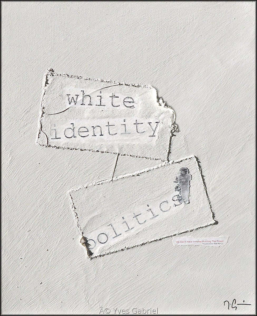 White Identity Politics Series # 2 (large view)